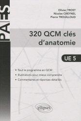 Souvent acheté avec Anatomie UE 5 - QCM optimisés pour Paris V, le 320 QCM clés d'anatomie  UE5