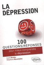 Souvent acheté avec Préparation aux concours de secrétariat médical, le 100 questions/réponses pour mieux comprendre la Dépression