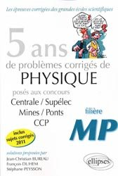 Dernières parutions sur Physique à l'université, 5 ans de problèmes corrigés de physique posés aux concours de Mines/Ponts/Centrale/Supélec CCP  MP