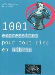 Dernières parutions sur Auto apprentissage, 1001 expressions pour tout dire en hébreu