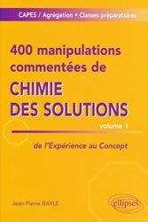 Dernières parutions sur Capes - Agreg, 400 manipulations commentées de chimie des solutions - Tome 1