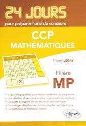 Dernières parutions dans 24 jours pour préparer l'oral du concours, 24 jours pour préparer l'oral du concours CCP - Mathématiques