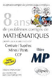 Souvent acheté avec 5 ans de problèmes corrigés de physique posés aux concours de Mines/Ponts/Centrale/Supélec CCP  MP, le 8 ans de problèmes corrigés de Mathématiques MP- Inclus sujets 2005 - 2012
