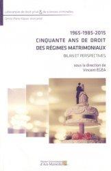 Dernières parutions dans Laboratoire de droit privé & de sciences criminelles, 1965-1985-2015 : Cinquante ans de droit des régimes matrimoniaux