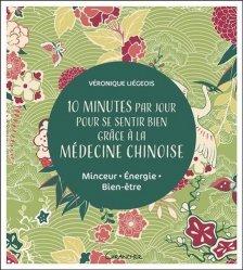 Dernières parutions sur Acupuncture - Médecine chinoise, 10 minutes par jour pour se sentir bien grâce à la médecine chinoise