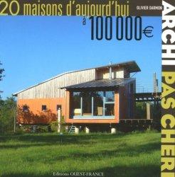Dernières parutions dans Archi pas chère, 20 maisons d'aujourd'hui à 100 000€ Tome 1