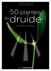 Dernières parutions sur Plantes médicinales, 50 plantes du druide