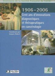 Souvent acheté avec Abord clinique en cancérologie, le 1906-2006 Cent ans d'innovations diagnostiques et thérapeutiques en cancérologie