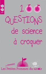 Dernières parutions dans Les petites pommes du savoir, 100 questions de science à croquer