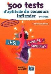 Souvent acheté avec Concours Infirmier Entrée en IFSI, le 500 tests d'aptitude du concours infirmier