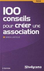 Dernières parutions dans Poche, 100 conseils pour créer une association. 3e édition