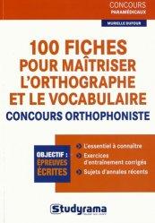 Dernières parutions dans Concours paramédicaux, 100 Fiches pour maîtriser l'orthographe et le vocabulaire