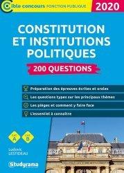 Dernières parutions dans Concours fonction publique, 200 questions sur la constitution et les institutions politiques. Edition 2020