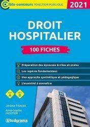 Dernières parutions dans Concours fonction publique, 100 fiches sur le droit hospitalier. Edition 2021