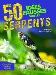 Dernières parutions sur Reptiles, 50 idées fausses sur les serpents