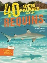 Dernières parutions sur Animaux, 40 idées fausses sur les requins