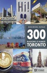 Dernières parutions sur Amériques, 300 raisons d'aimer Toronto