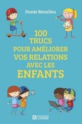 Dernières parutions sur Questions d'éducation, 100 trucs pour améliorer les relations avec les enfants