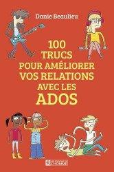 Dernières parutions sur L'adolescence, 100 trucs pour améliorer les relations avec les ados