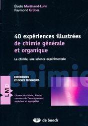40 Expériences illustrées de chimie générale et organique
