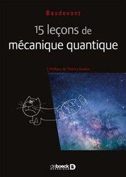 Souvent acheté avec Maths pour les licences de Maths, Informatique, Physique, Chimie, le 15 leçons de mécanique quantique