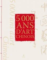 Dernières parutions sur Art chinois, 5000 ans d'art chinois