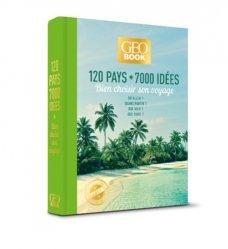 Dernières parutions dans GEOBOOK, 120 pays, 7000 idées. Bien choisir son voyage, Edition collector