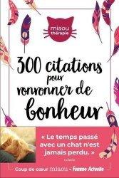 Dernières parutions sur Pensée positive, 300 citations pour ronronner de bonheur