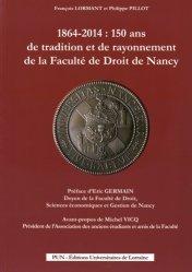 Dernières parutions dans Histoire du Droit, 1864-2014 : 150 ans de tradition et de rayonnement de la Faculté de Droit de Nancy. Avec 1 CD-ROM