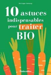 Dernières parutions sur Jardins, 10 astuces indispensables pour traiter bio