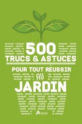 Dernières parutions sur Jardin facile, 500 trucs et astuces pour tout réussir au jardin