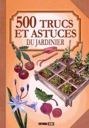 Souvent acheté avec Le jardin des 5 sens, le 500 trucs et astuces du jardinier