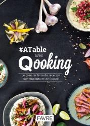 Dernières parutions sur Cuisines du monde, #ATable avec Qooking. Le premier livre de recettes communautaire de Suisse