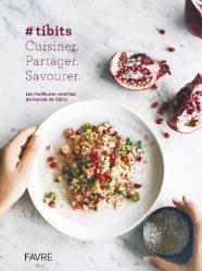 Dernières parutions sur Cuisine légère, #tibits. Cuisiner. Partager. Savourer