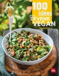 Dernières parutions dans LP.CUIS.ACT.TEN, 100 idées pour devenir vegan