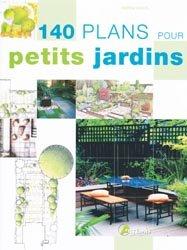 Souvent acheté avec Aménager et fleurir son jardin, le 140 plans pour petits jardins