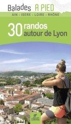 Dernières parutions dans Balades à pied, 30 randos autour de Lyon