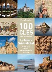 Dernières parutions sur Normandie, 100 clés pour comprendre le Mont-Saint-Michel