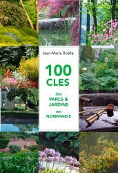 Dernières parutions sur Guides pratiques, 100 clés des parcs et jardins de Normandie
