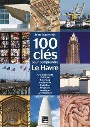 Dernières parutions sur Normandie, 100 clés pour comprendre Le Havre