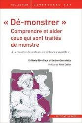 Dernières parutions sur Consultation et thérapies psychiatriques, 'Dé-monstrer' : Comprendre et aider ceux qui sont traités de monstres