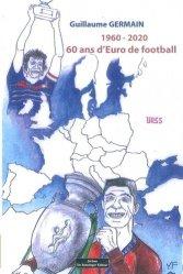 Dernières parutions sur Football, 1960 - 2020. 60 ans d'Euro de football