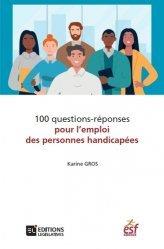 Dernières parutions sur Droit du travail et de l'emploi, 100 questions/réponses pour l'emploi des personnes handicapées