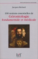 Dernières parutions sur Gérontopsychiatrie, 100 notions essentielles de Gérontologie fondamentale et médicale