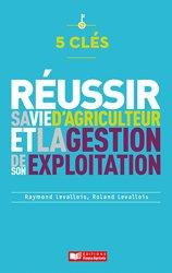 Souvent acheté avec Document unique métier : Exploitant agricole - Agriculteur - Version 2016, le 5 clés pour réussir sa vie d'agriculteur et la gestion de son exploitation