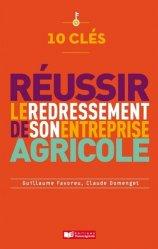 Dernières parutions sur L'exploitation agricole, 10 clés pour réussir le redressement de son entreprise agricole