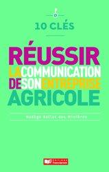 Dernières parutions sur L'exploitation agricole, 10 clés pour réussir la communication de son entreprise agricole