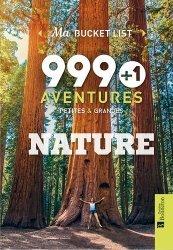 Dernières parutions dans Ma Bucket List, 999 + 1 aventures petites & grandes nature