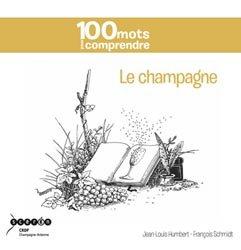 Souvent acheté avec L'oenologie est un jeu, le 100 mots pour comprendre le champagne