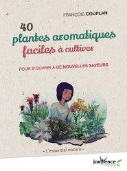 Dernières parutions sur Epices et aromates, 40 plantes aromatiques faciles à cultiver